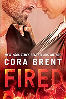 Fired (Worked Up Book 1) by [Brent, Cora]