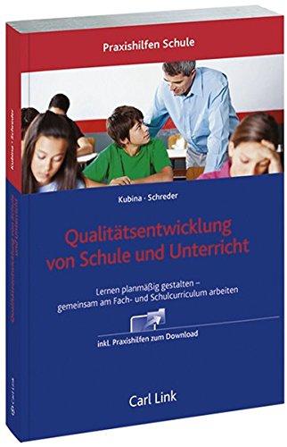 Qualitätsentwicklung von Schule und Unterricht: Lernen planmäßig gestalten - gemeinsam am Fach- und Schulcurriculum arbeiten