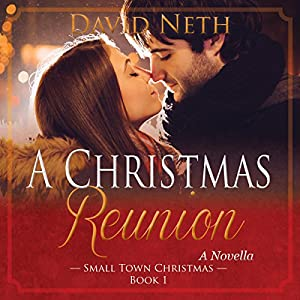 A Christmas Reunion.A Christmas Reunion Small Town Christmas Book 1 Audio