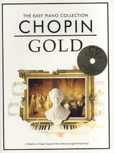 THE EASY PIANO COLLECTION CHOPIN GOLD FOR EASY PIANO BOOK/CD: Chopin Gold