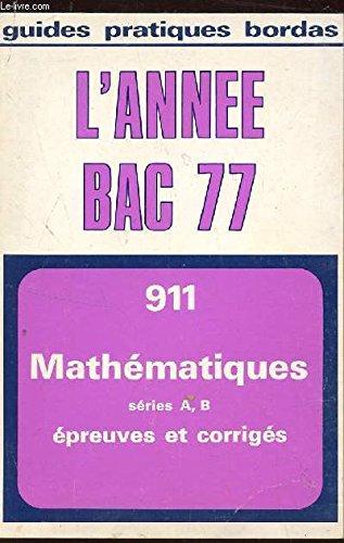 SUJETS COMMENTES DE FRANCAIS, BAC 77, 1res ET TERMINALES, SERIES A, B, C, D, E