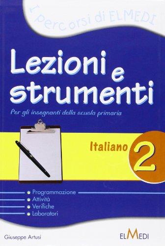 Lezioni e strumenti. L'italiano. Per la 2 classe elementare