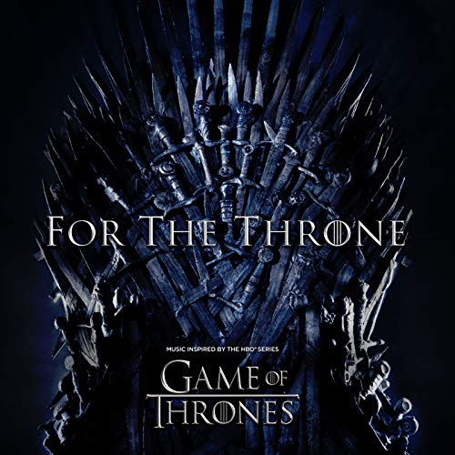 For The Throne (Music Inspired by the HBO Series Game of Thrones) [Explicit]