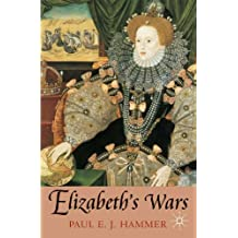 Elizabeth's Wars: War, Government and Society in Tudor England, 1544-1604 (British History in Perspective)