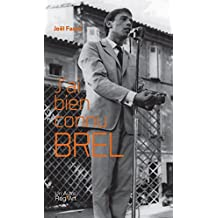 J'ai bien connu Brel: Biographie du chanteur belge (French Edition)