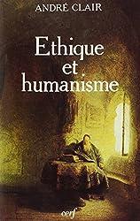 Éthique et humanisme : Essai sur la modernité