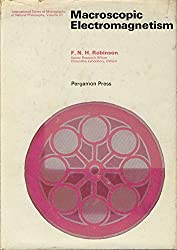 Macroscopic Electromagnetism (Monographs in Natural Philosophy)