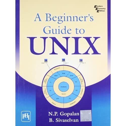 A Beginners Guide to Unix by B. Sivaselvan (2009-12-01)