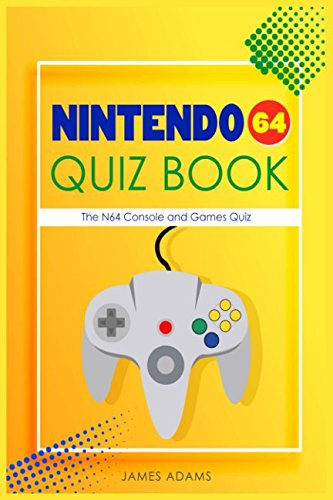 Nintendo 64 Quiz Book: The N64 Console and Games Quiz