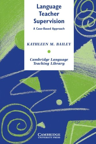 Language Teacher Supervision Paperback: A Case-based Approach (Cambridge Language Teaching Library)