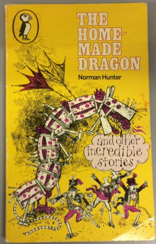 The home-made dragon, and other incredible stories