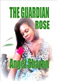 The Guardian Rose