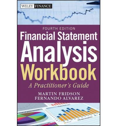 [(Financial Statement Analysis Workbook: A Practitioner's Guide)] [ By (author) Martin S. Fridson, By (author) Fernando Alvarez ] [July, 2011]