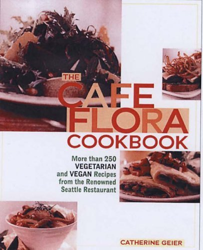 Cafe Flora Cookbook by Catherine Geier (2006-04-01)