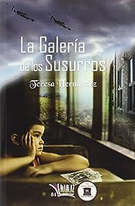 La galería de los susurros par Teresa Hernández Díaz