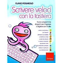 Scrivere veloci con la tastiera. Nuovo programma di giochi per imparare a digitare con 10 dita. CD-ROM. Con libro