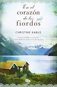 En el corazón de los fiordos par Christine Kabus