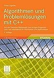 Algorithmen und Problemlösungen mit C++: Von der Diskreten Mathematik zum fertigen Programm - Lern- und Arbeitsbuch für Informatiker und Mathematiker - Doina Logofatu