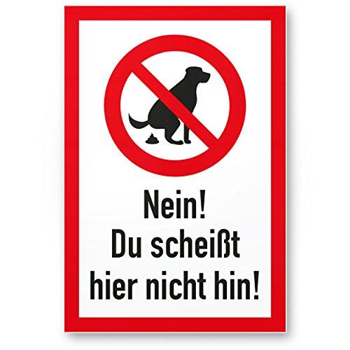 Hundeschild Du Scheißt hier nicht hin - Wiese, Kunststoff Schild Hunde kacken verboten - Verbotsschild/Hundeverbotsschild, Verbot Hundeklo/Hundekot / Hundehaufen