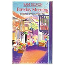 Foreday Morning: Selected Prose, 1946-86 (Caribbean Writers) by Samuel Selvon (1989-11-01)