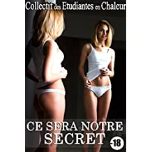 Ce Sera Notre Secret + Histoire BONUS: (Nouvelle Érotique, Première Fois, Fantasme, Exhib)