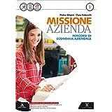 Missione azienda. Con e-book. Con espansione online. Per gli Ist. tecnici e professionali: 1
