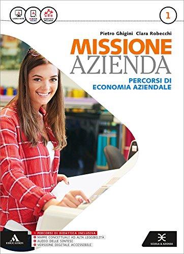 Missione azienda. Per gli Ist. tecnici e professionali. Con e-book. Con espansione online: 1