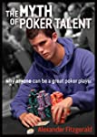 The Myth of Poker Talent: why anyone...