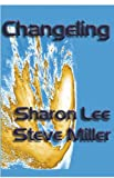 Front cover for the book Changeling by Sharon Lee