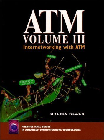 ATM, Volume III: Internetworking with ATM by Black, Uyless D. (1997) Hardcover