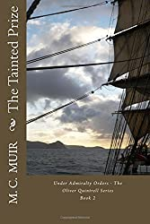 The Tainted Prize: Volume 2 (Under Admiralty Orders - The Oliver Quintrell Series)