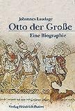 Otto der Große (912-973): Eine Biografie (Biografien) - Johannes Laudage