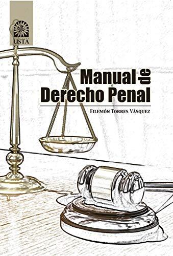 Manual de derecho penal (SUMMA CUM LAUDE nº 1) por Filemón Torres Vásquez
