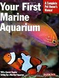 Your First Marine Aquarium (Pet Owners Manual)