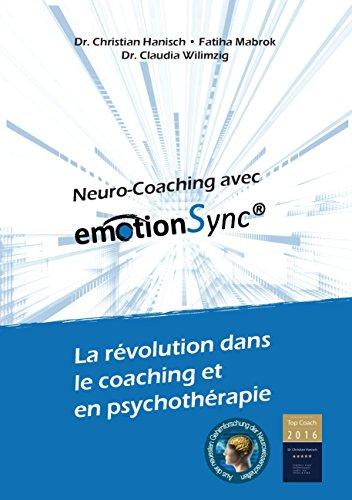 Neuro-Coaching avec emotionSync®: La révolution dans le coaching et en psychothérapie par Christian Hanisch