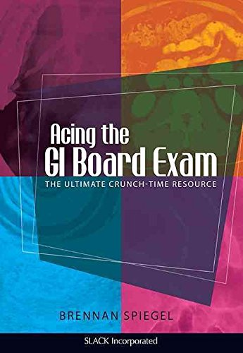 [(Acing the GI Board Exam : The Ultimate Crunch-time Resource)] [By (author) Brennan Spiegel] published on (May, 2009) (Board Crunch)