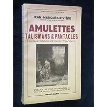 Amulettes, talismans & pantacles dans les traditions orientales et occidentales.