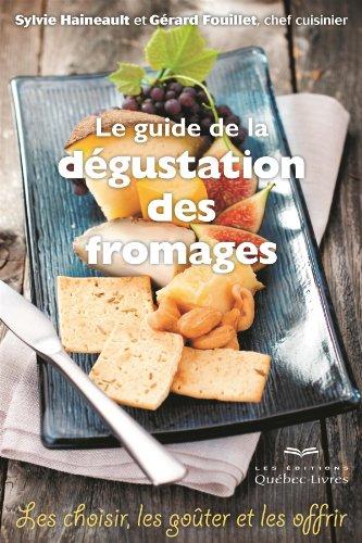 Le Guide de la Degustation des Fromages 4e ed.
