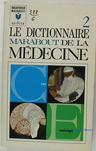 Le dictionnaire de la Médecine Tome 2. Cas à Entéralgie