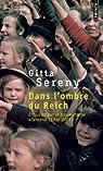Dans l'ombre du Reich. Enquêtes sur le traumatisme allemand (1938-2001) par Sereny
