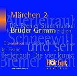 Märchen 2 der Brüder Grimm: Allerleirauh, Die Bremer Stadtmusikanten, Schneewittchen, Die vier kunstreichen Brüder, Vom Fischer und seiner Frau