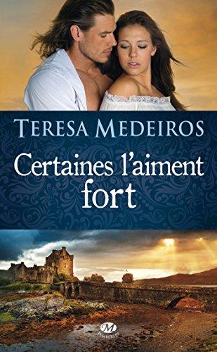 Certaines l'aiment fort par Teresa Medeiros