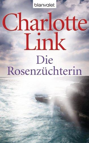 Buchseite und Rezensionen zu 'Die Rosenzüchterin: Roman' von Charlotte Link