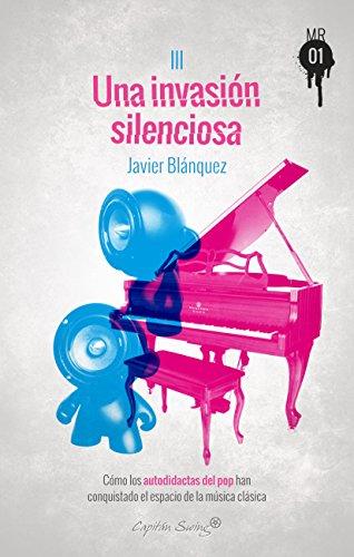 Una invasión silenciosa: Cómo los autodidactas del pop han conquistado el espacio de la música clásica (Muckraker 01 nº 3)