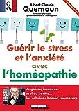 Telecharger Livres Guerir le stress et l anxiete avec l homeopathie Extrait offert Angoisse insomnie mal au ventre Les solutions homeo sur mesure (PDF,EPUB,MOBI) gratuits en Francaise