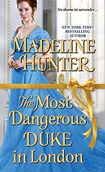 The Most Dangerous Duke in London (Decadent Dukes Society) by [Hunter, Madeline]
