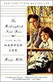 Front cover for the book The Mockingbird Next Door: Life with Harper Lee by Marja Mills