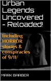 Urban Legends Uncovered - Reloaded!