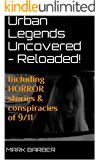 Urban Legends Uncovered - Reloaded!
