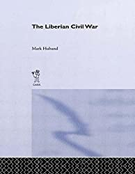 The Liberian Civil War 1st edition by Huband, Mark (1998) Paperback